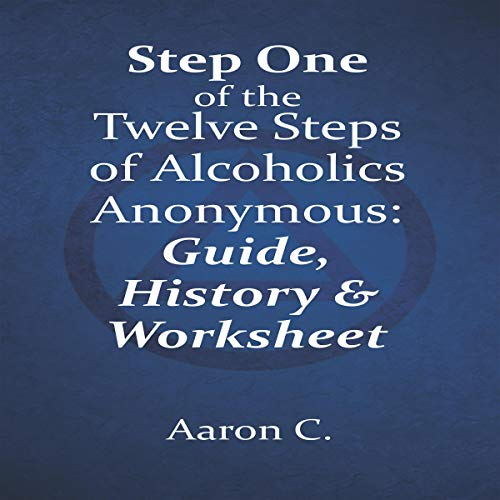 Step One of the Twelve Steps of Alcoholics Anonymous cover art