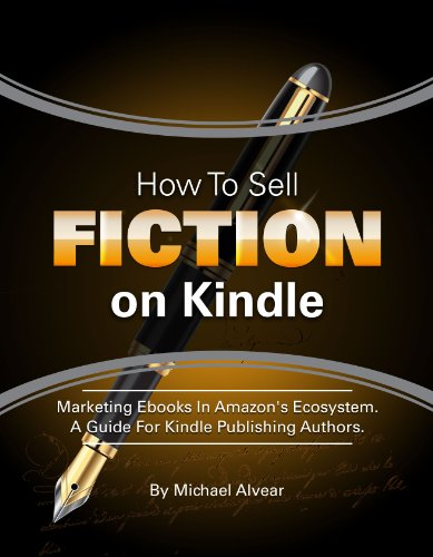 How To Sell Fiction On Kindle. Marketing Your Ebook In Amazon's Ecosystem: A Guide For Kindle Publishing Authors. (English Edition)