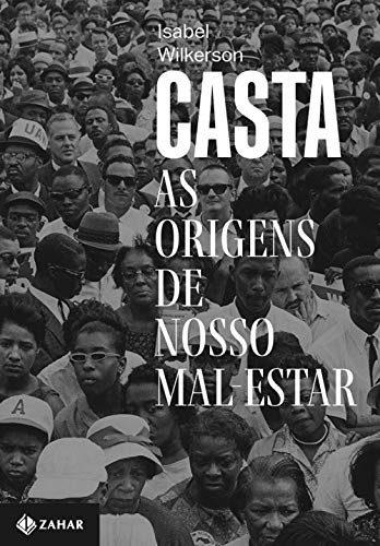 Casta: As origens de nosso mal-estar