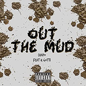 Out the Mud (feat. Q Gotti)