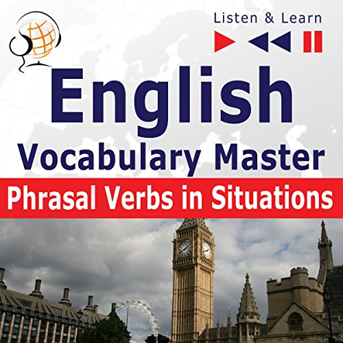 English Vocabulary Master - Phrasal Verbs in Situations. For Intermediate / Advanced Learners - Proficiency Level B2-C1 cover art