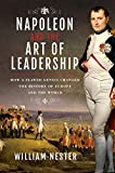 Napoleon and the Art of Leadership: How a Flawed Genius Changed the History of Europe and the World (English Edition)