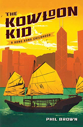 The Kowloon Kid: A Hong Kong Childhood
