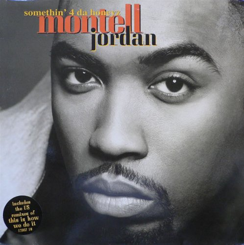 MONTELL JORDAN / SOMETHIN' 4 DA HONEYZ