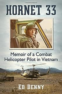 Hornet 33: Memoir of a Combat Helicopter Pilot in Vietnam
