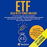 ETF-Geld in ETF Fonds und Indexfonds anlegen: Mit ETFs Trading und Dividende zur finanziellen Freiheit. Für Einsteiger oder Dummies bis Fortgeschrittene ... bis aktiver Investor!