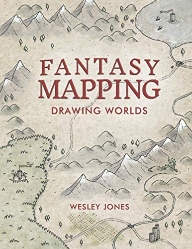 Compare Textbook Prices for Fantasy Mapping: Drawing Worlds  ISBN 9780988237537 by Jones, Wesley