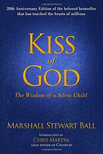 KISS OF GOD (20TH ANNIV EDITIO: The Wisdom of a Silent Child