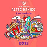 Aztec Mexico Calendar: Illustrated Calendar Featuring Mexico and Aztec Art for Kids and Adults (2021 Mexico Calendars Series)