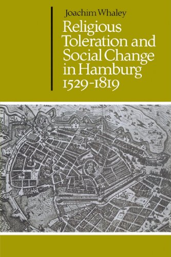 Religious Toleration and Social Change in Hamburg, 1529-1819 (Cambridge Studies in Early Modern History)