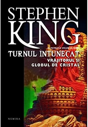 STEPHEN KING TURNUL INTUNECAT VRAJITORUL SI GLOBUL DE CRISTAL