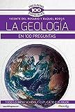 La Geología en 100 preguntas (100 Preguntas Esenciales)