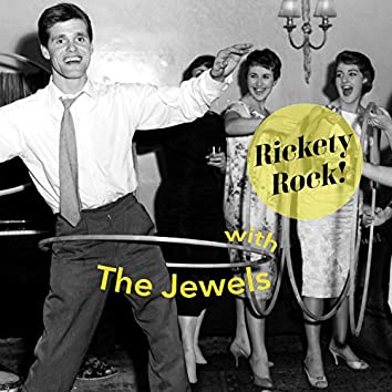 Rickety Rock! With the Jewels