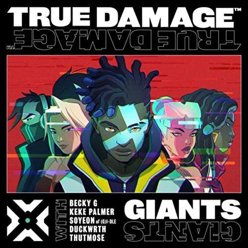 True Damage, Becky G & Keke Palmer feat. SOYEON of (G)I-DLE, Duckwrth, Thutmose & League of Legends