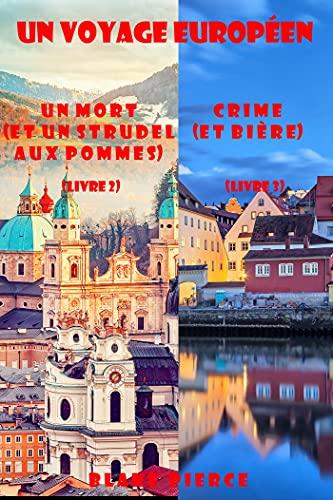 Coffret Un voyage européen : Un mort (et un strudel aux pommes) (Tome 2) et Crime (et Bière) (Tome 3) (French Edition)