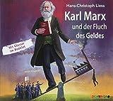 Karl Marx und der Fluch des Geldes (Geniale Denker und Erfinder) - Hans-Christoph Liess