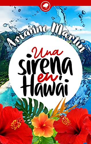 Una sirena en Hawái (Spanish Edition) de [Arianne Martín]