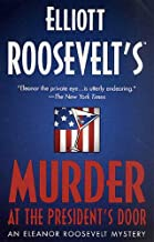 Murder at the President's Door: An Eleanor Roosevelt Mystery (Eleanor Roosevelt Mysteries Book 20)