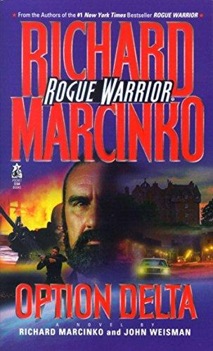 Option Delta: Rogue Warrior (Rogue Warrior series Book 7) (English Edition)