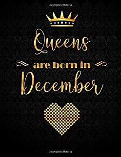 Queens Are Born In December: Gold Lettering Designed XL Journal (Notebook, Diary) for Women to Write In, 110 Inspirational Quotes, 110 Lined Pages (December Birthday Gift For Women)