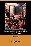 Deutsche Literaturgeschichte in Einer Stunde (Dodo Press) - Klabund