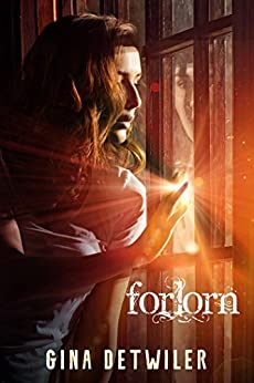 Forlorn by [Gina Detwiler]