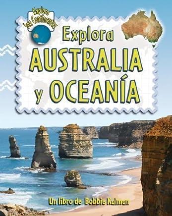 Explora Australia y Oceania (Explora Los Continentes) (Spanish Edition) by Bobbie Kalman (2007-10-01)