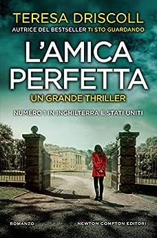L'amica perfetta (Italian Edition) by [Teresa Driscoll]