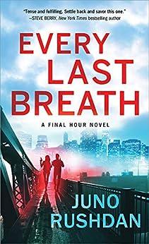 Every Last Breath (Final Hour Book 1) by [Juno Rushdan]