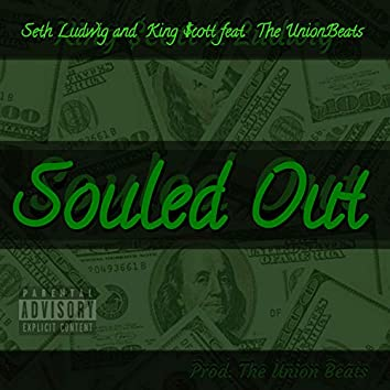 Souled Out (feat. King $cott)