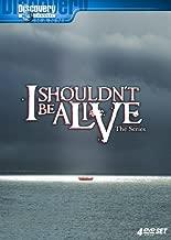 I Shouldn't Be Alive