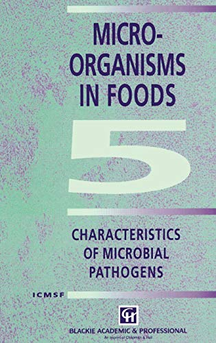 Microorganisms in Foods 5: Characteristics of Microbial Pathogens (Food Safety S)
