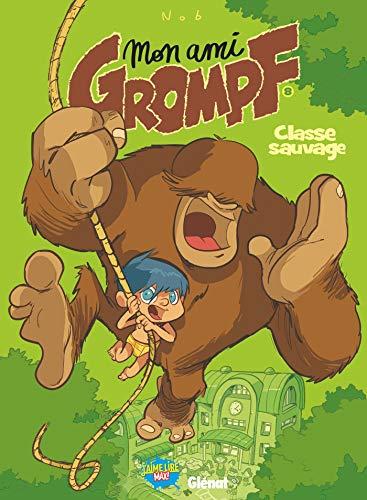 Mon Ami Grompf - Tome 08: Classe sauvage