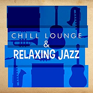 Chill Lounge & Relaxing Jazz