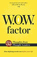 W.o.w. Factor: How Defining Words Can Define Your Life
