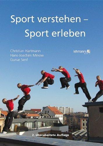 Sport verstehen - Sport erleben: Bewegungs- und trainingswissenschaftliche Grundlagen by Christian Hartmann;Hans-Joachim Minow;Gunar Senf(2011-07-01)