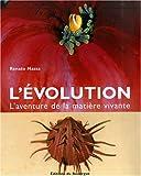 L'Evolution - L'aventure de la matière vivante