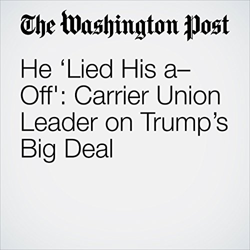 He 'Lied His a– Off': Carrier Union Leader on Trump's Big Deal cover art