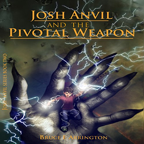 Josh Anvil and the Pivotal Weapon audiobook cover art