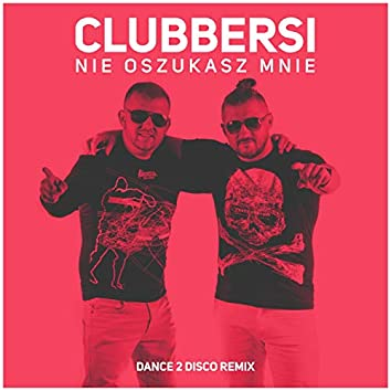 Nie oszukasz mnie (Dance 2 Disco Remix)