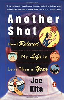 Another Shot: How I Relived My Life in Less Than a Year