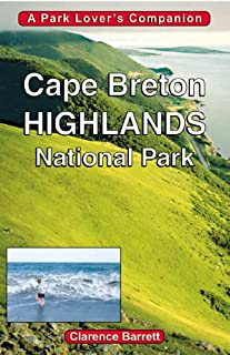 Cape Breton Highlands National Park: A Park Lover's Companion