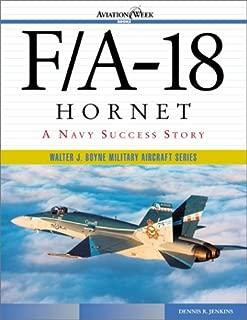 F/A-18 Hornet: A Navy Success Story (Walter J. Boyne Military Aircraft)