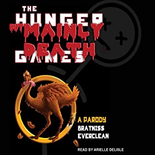 The Hunger but Mainly Death Games     A Parody              By:                                                                                                                                 Bratniss Everclean                               Narrated by:                                                                                                                                 Arielle DeLisle                      Length: 5 hrs and 8 mins     5 ratings     Overall 3.6