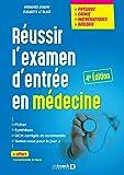 Réussir l'examen d'entrée en médecine - Physique Chimie Mathématiques Biologie (2021)
