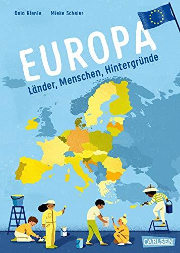 Europa: Länder, Menschen, Hintergründe | Allgemeinwissen, Politik und Erdkunde für Kinder ab 8 (Sachbuch kompakt und aktuell)