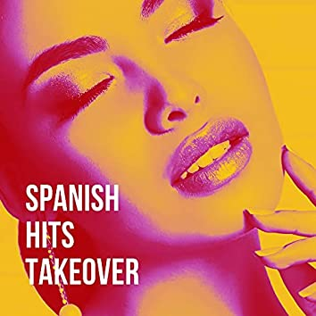 Spanish Hits Takeover