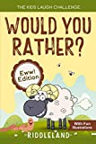 The Kids Laugh Challenge - Would You Rather? Eww! Edition: A Hilarious and Interactive Question Game Book for Boys and Girls Ages 6, 7, 8 , 9, 10, 11 Years Old