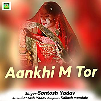 Aankhi M Tor