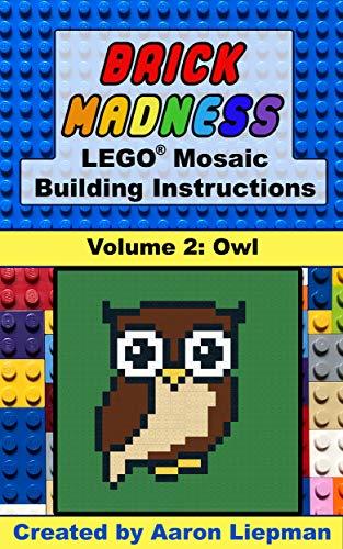 Brick Madness - LEGO® Mosaic Building Instructions: Volume 2 - Owl (Brick Madness - LEGO® Project Building Instructions) (English Edition)